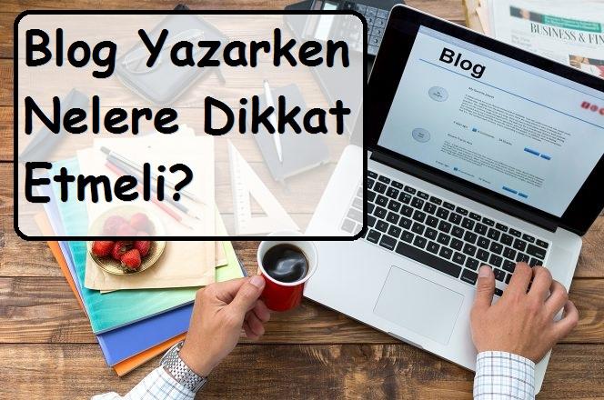 Blog Yazarken Nelere Dikkat Etmeli
