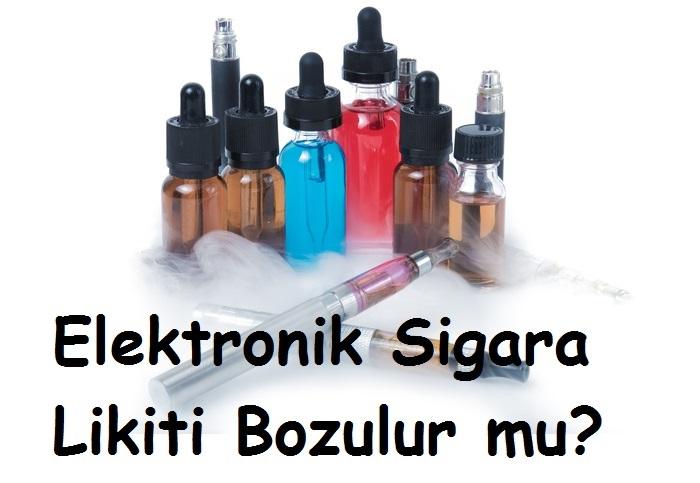 Elektronik Sigara Likiti Bozulur mu